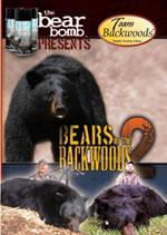 Bears In The Backwoods 2 - Black Bear Hunting Video